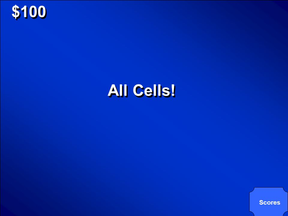 © Mark E. Damon - All Rights Reserved $100 What kind of cells respire?