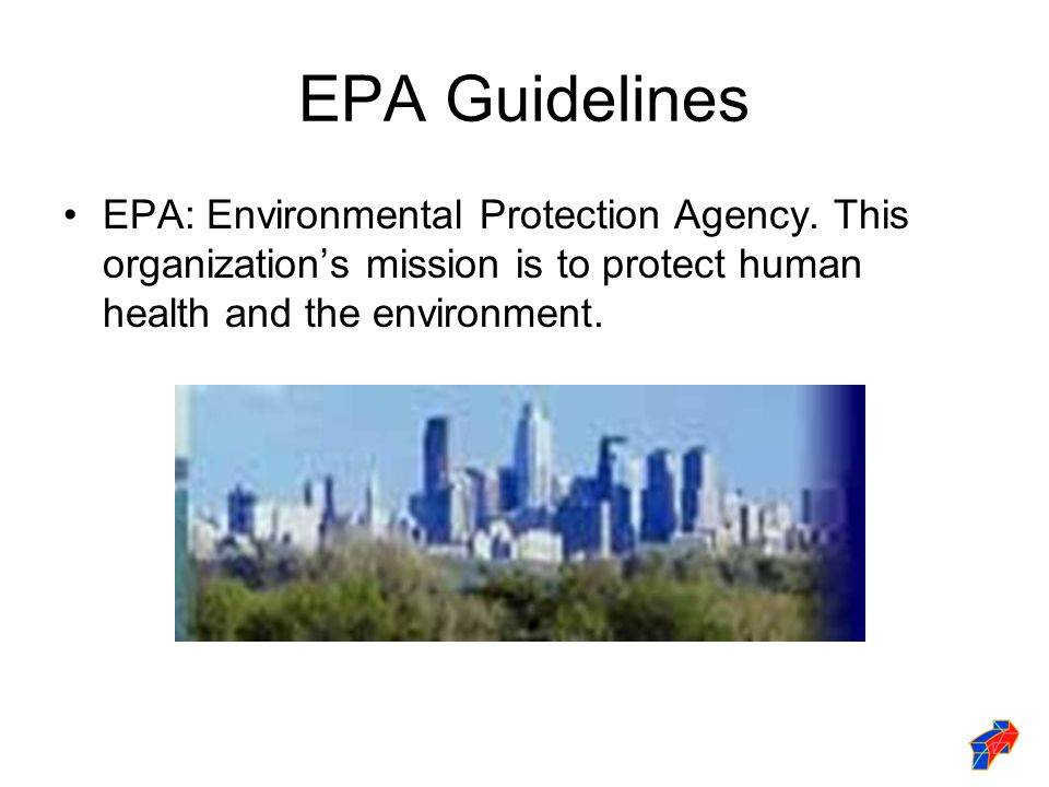 EPA Guidelines EPA: Environmental Protection Agency.