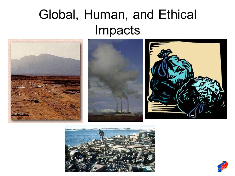 Global, Human, and Ethical Impacts