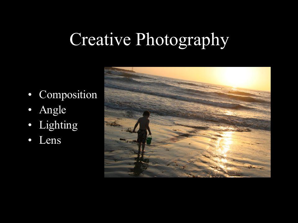 Creative Photography Composition Angle Lighting Lens