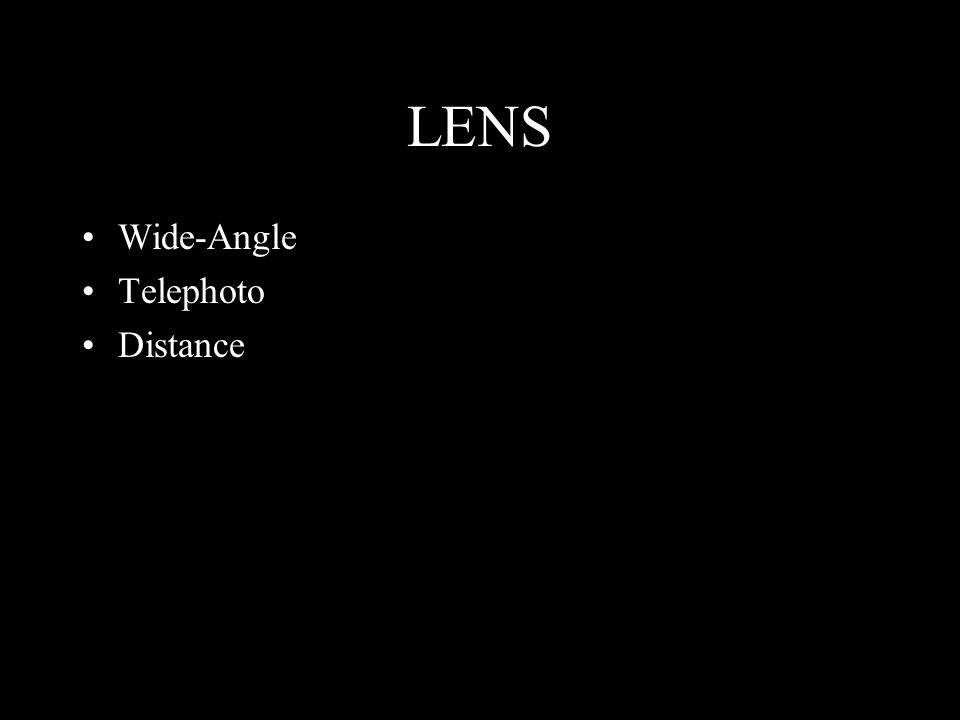 LENS Wide-Angle Telephoto Distance