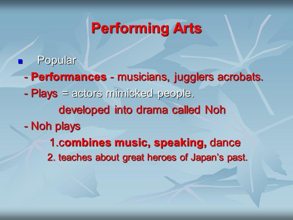 Performing Arts Popular Popular - Performances - musicians, jugglers acrobats. - Performances - musicians, jugglers acrobats. - Plays = actors mimicke