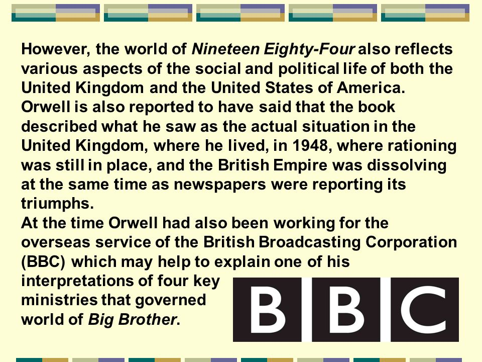 Orwell's Inspiration To understand why Orwell wrote Nineteen Eighty-Four, one has only to look at his less famous writings: most significantly, Homage