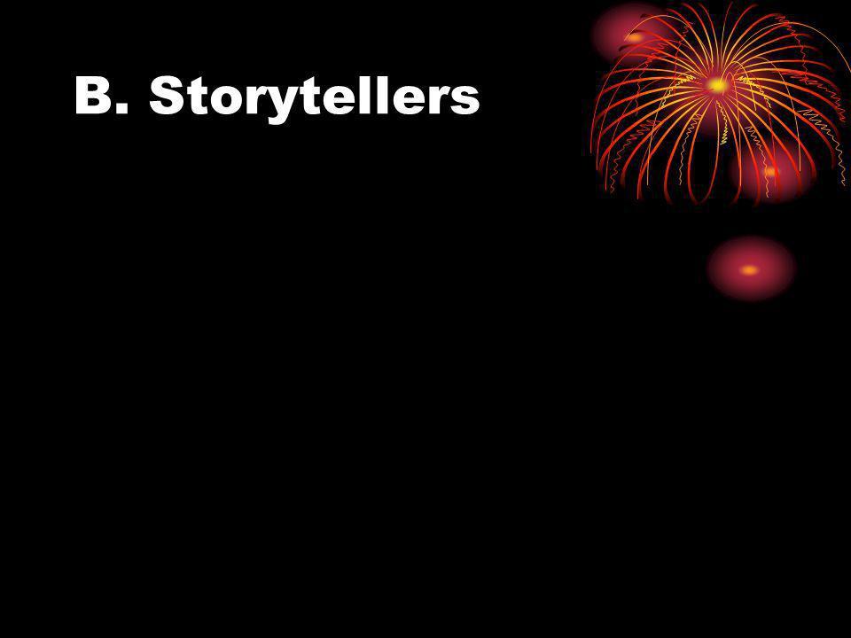 B. Storytellers