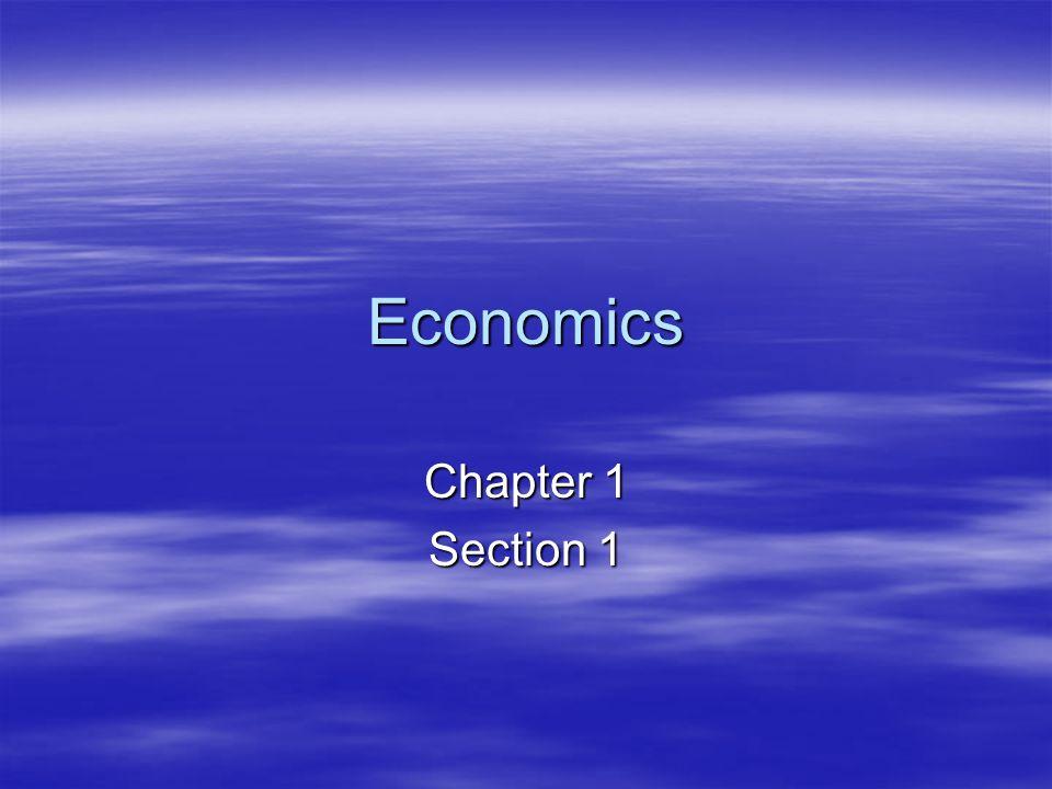 Economics Chapter 1 Section 1