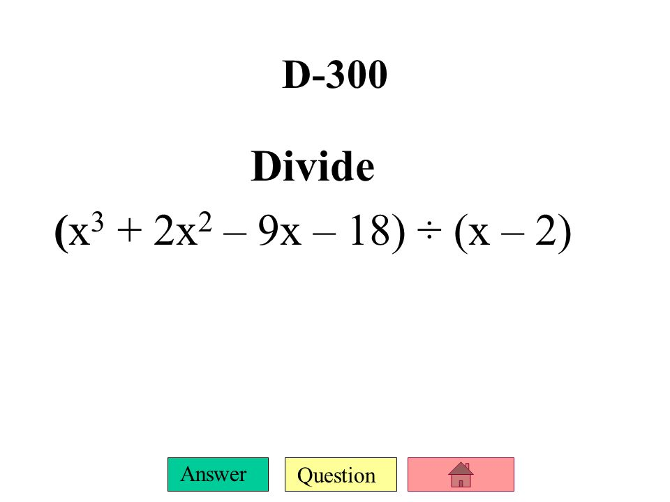Question Answer D-200 Find the product (2x – y)(x 2 + xy + y 2 )