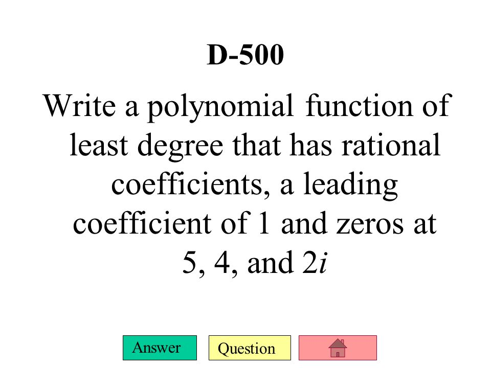 Question Answer D-400 Divide (x 3 + 8x 2 – 3x + 16) ÷ (x 2 – 5)
