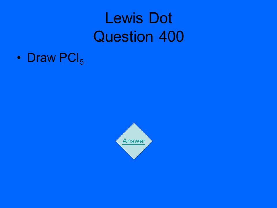 Lewis Dot Question 400 Draw PCl 5 Answer