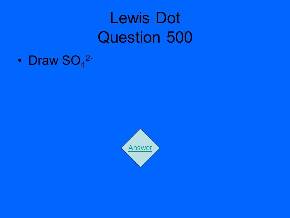 Lewis Dot Question 500 Draw SO 4 2- Answer