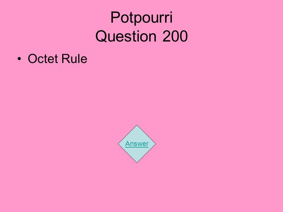 Potpourri Question 200 Octet Rule Answer