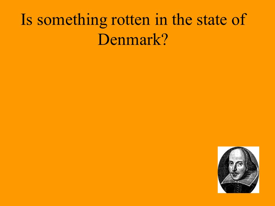 Is something rotten in the state of Denmark