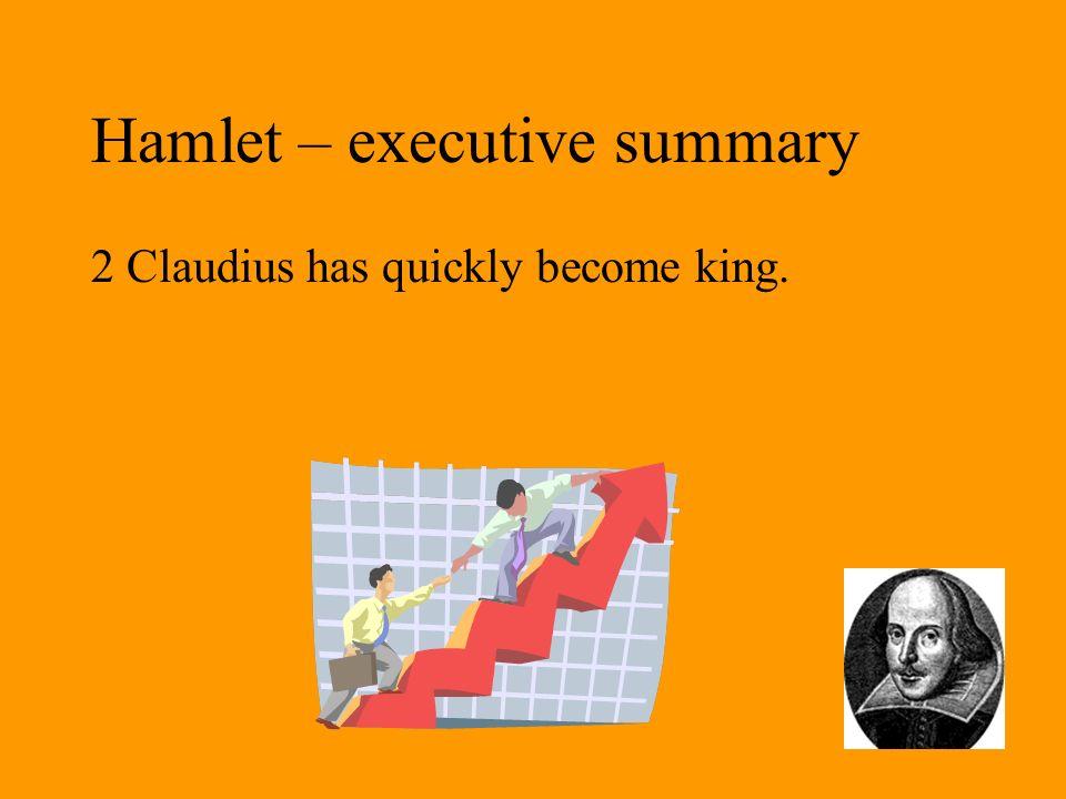 Hamlet – executive summary 20 Ophelia dies
