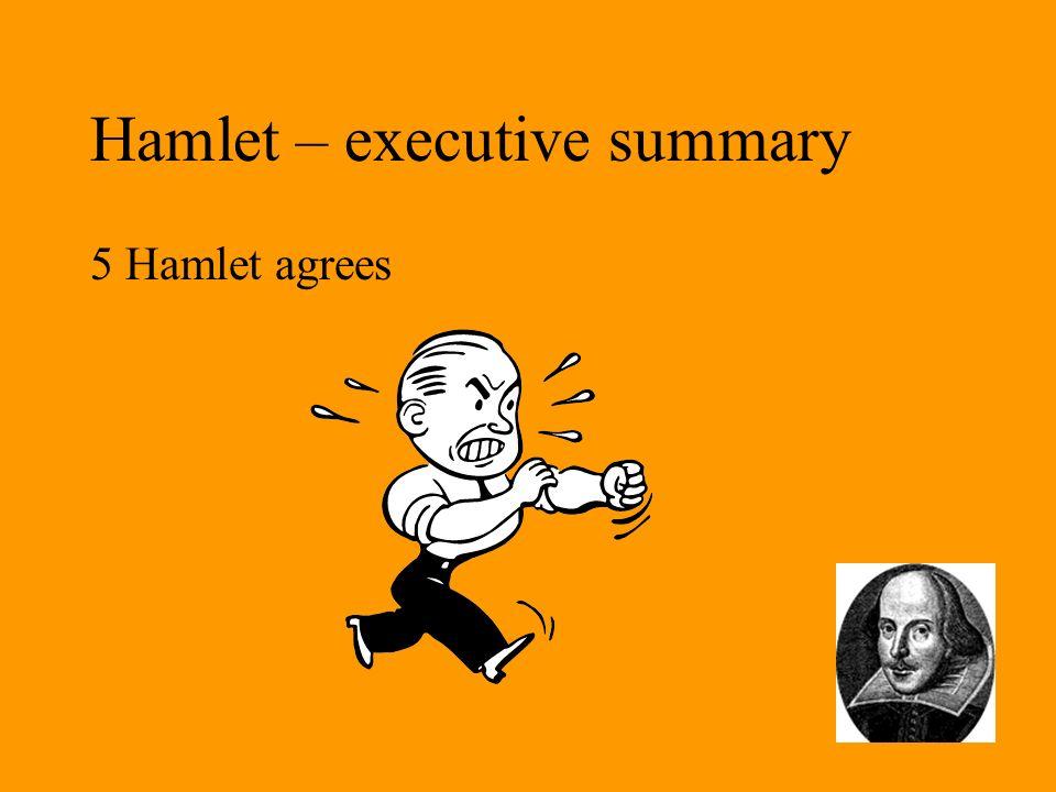 Hamlet – executive summary 5 Hamlet agrees
