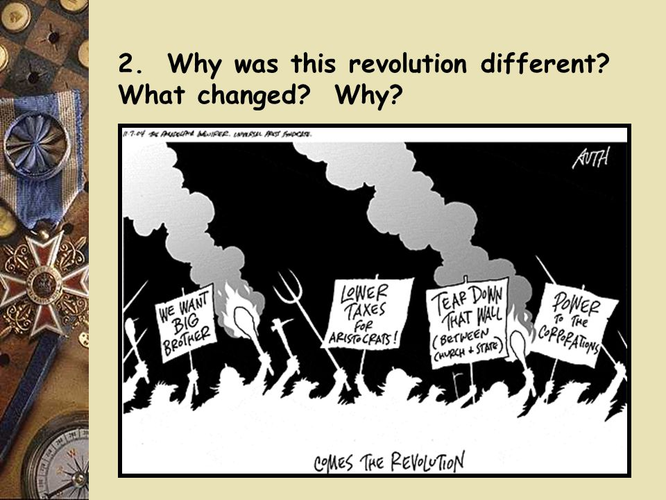 2. Why was this revolution different? What changed? Why?