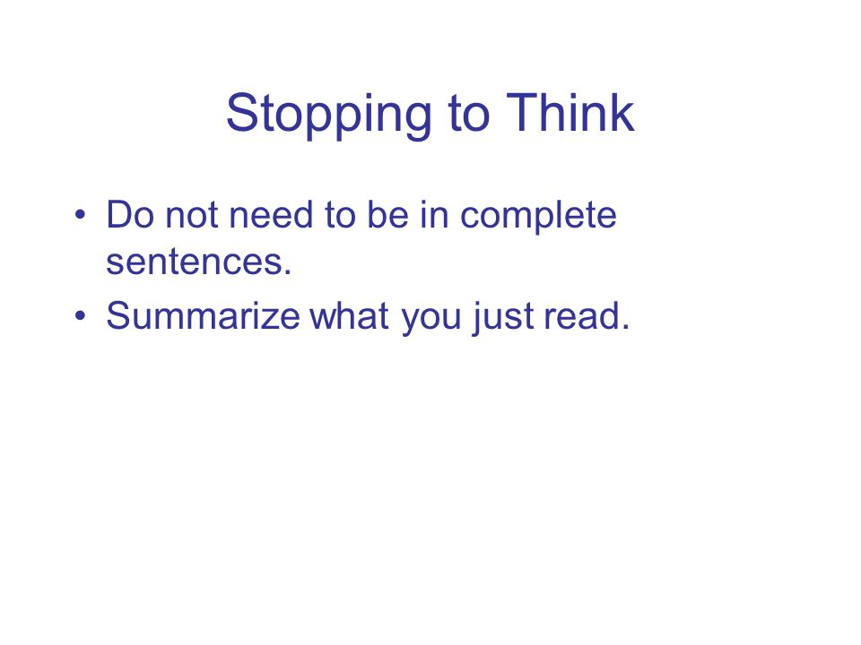 Stopping to Think Do not need to be in complete sentences. Summarize what you just read.