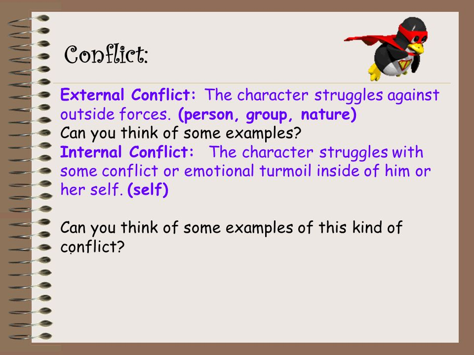 Conflict: External Conflict: The character struggles against outside forces.