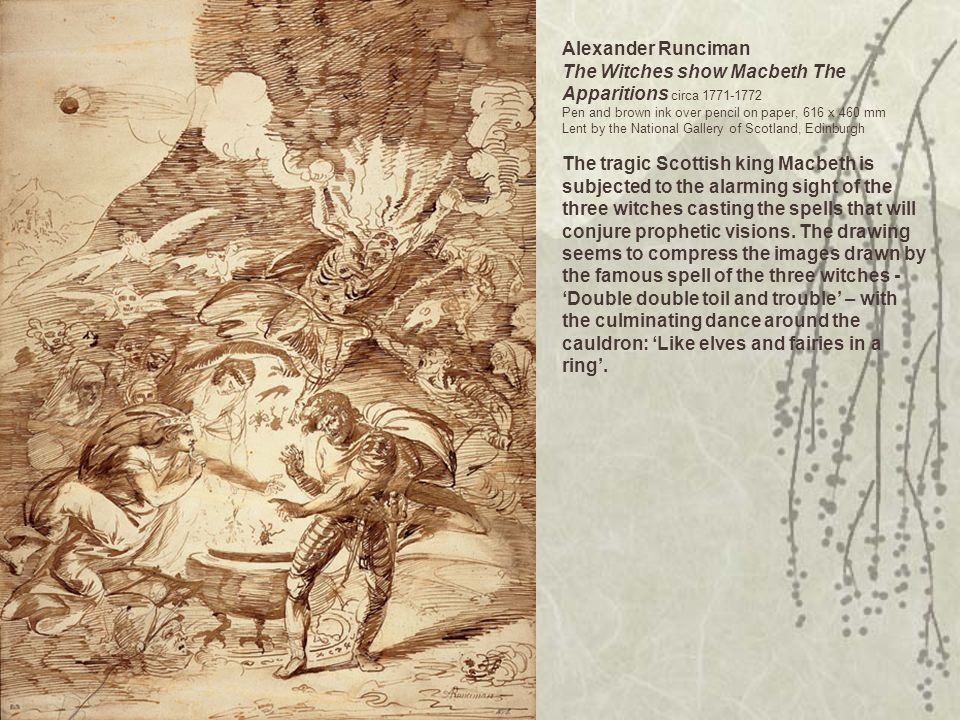 Alexander Runciman The Witches show Macbeth The Apparitions circa 1771-1772 Pen and brown ink over pencil on paper, 616 x 460 mm Lent by the National