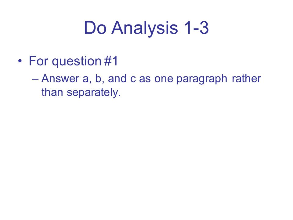 Do Analysis 1-3 For question #1 –Answer a, b, and c as one paragraph rather than separately.