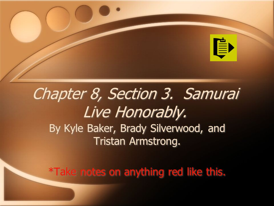 Chapter 8, Section 3.Samurai Live Honorably.