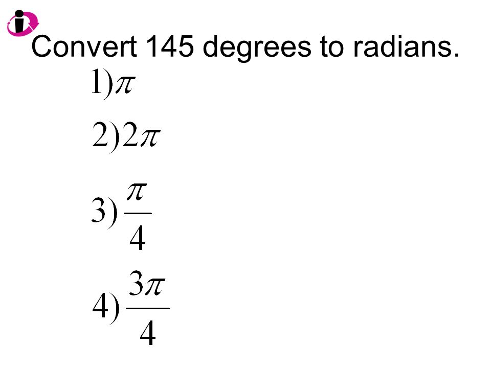 Convert 145 degrees to radians.