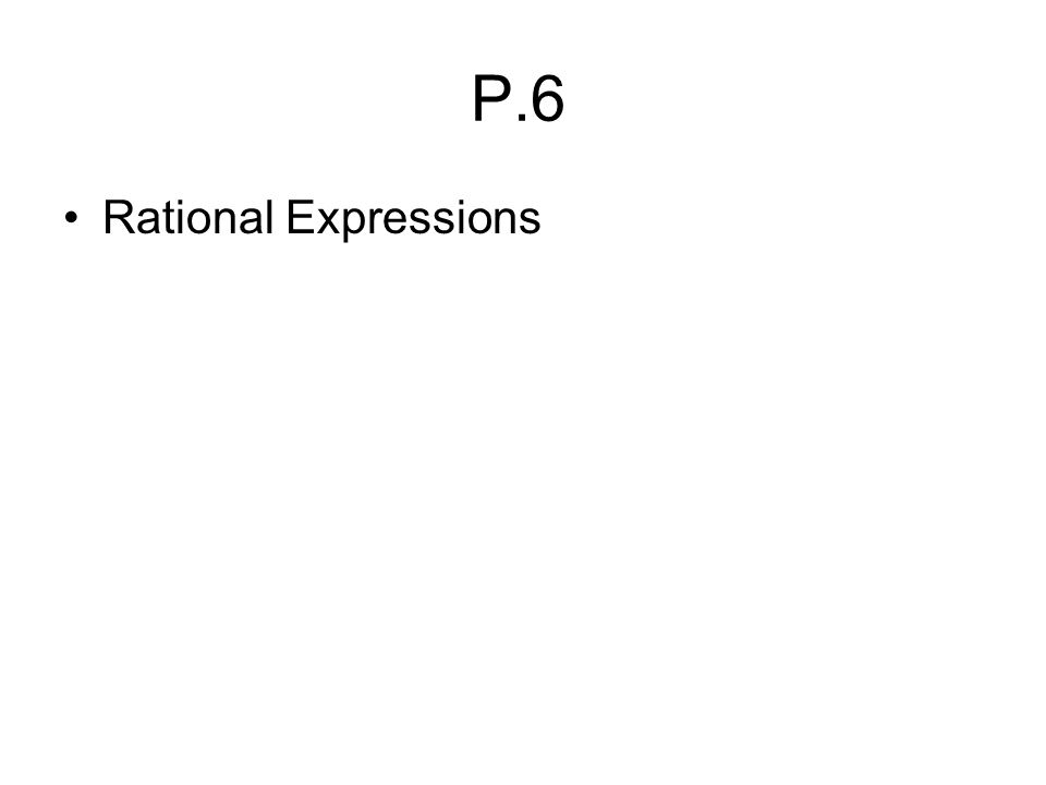P.6 Rational Expressions