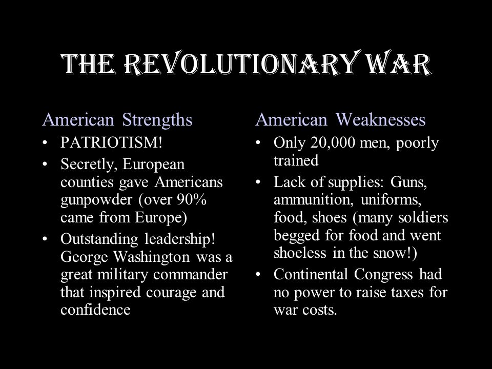 The Revolutionary War American Strengths PATRIOTISM.