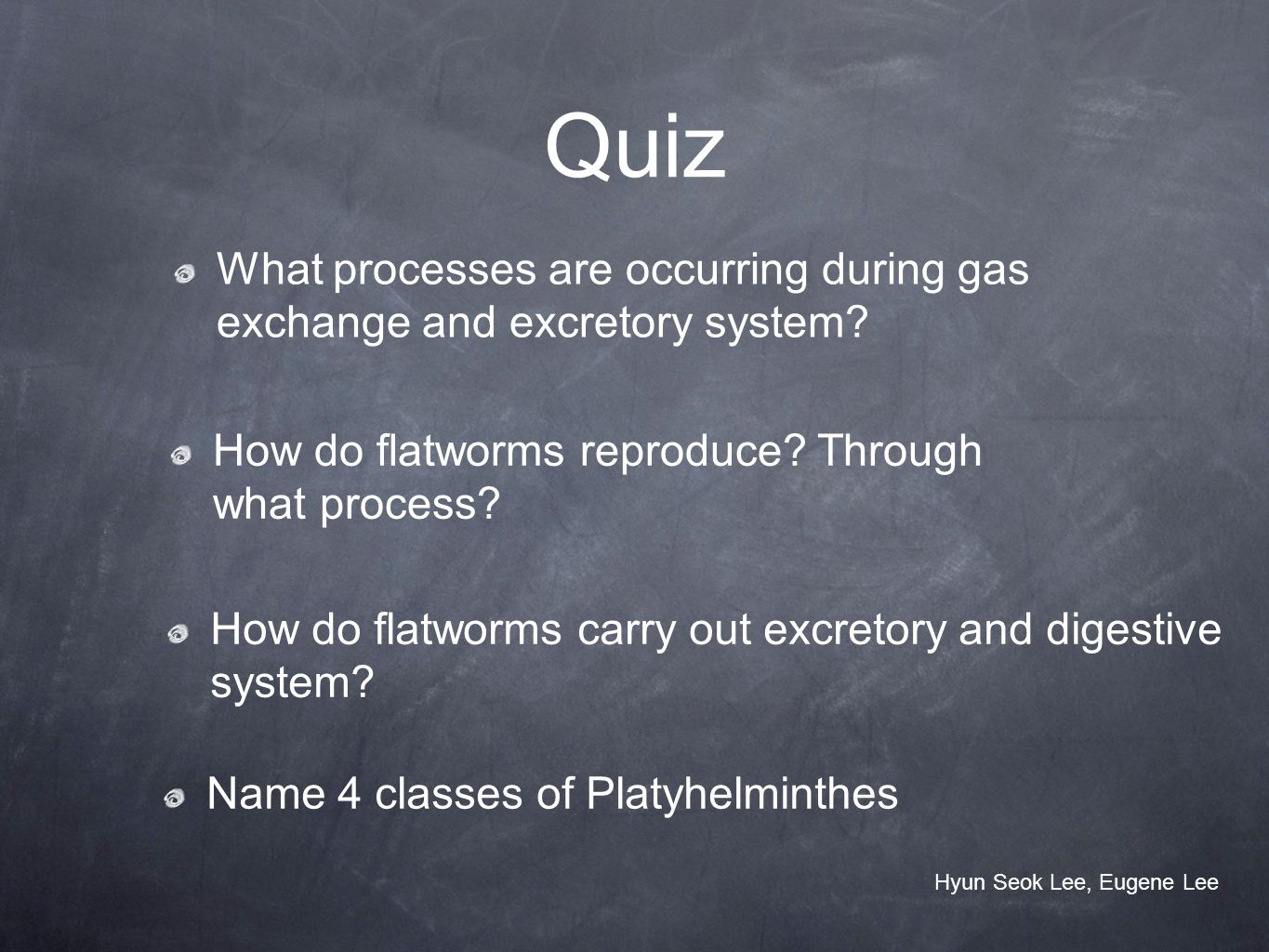 Quiz What processes are occurring during gas exchange and excretory system? How do flatworms reproduce? Through what process? How do flatworms carry o