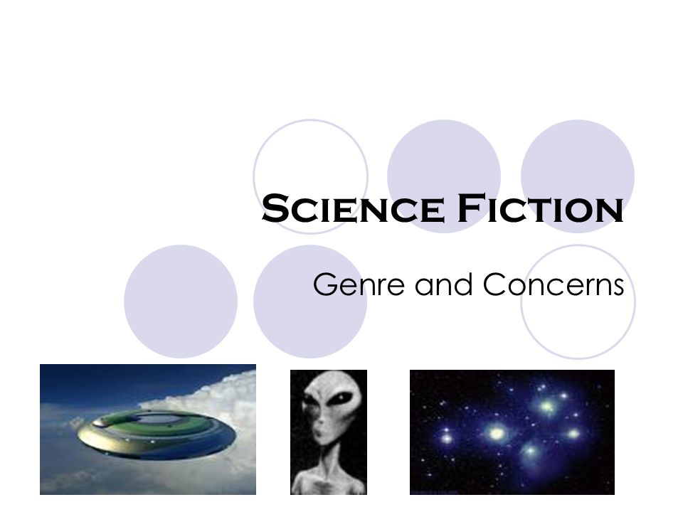 Science Fiction Genre and Concerns