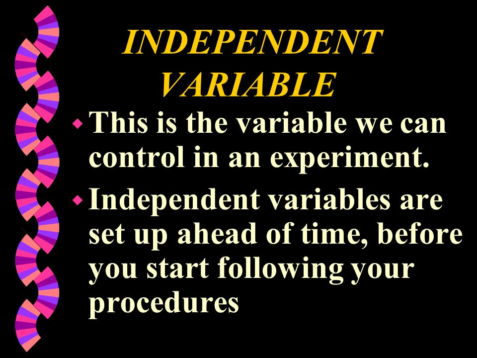 INDEPENDENT VARIABLE w In a T table, or data table, this variable is on the left side.