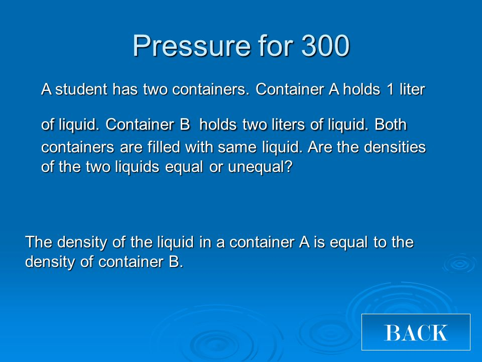 A student has two containers. Container A holds 1 liter of liquid.