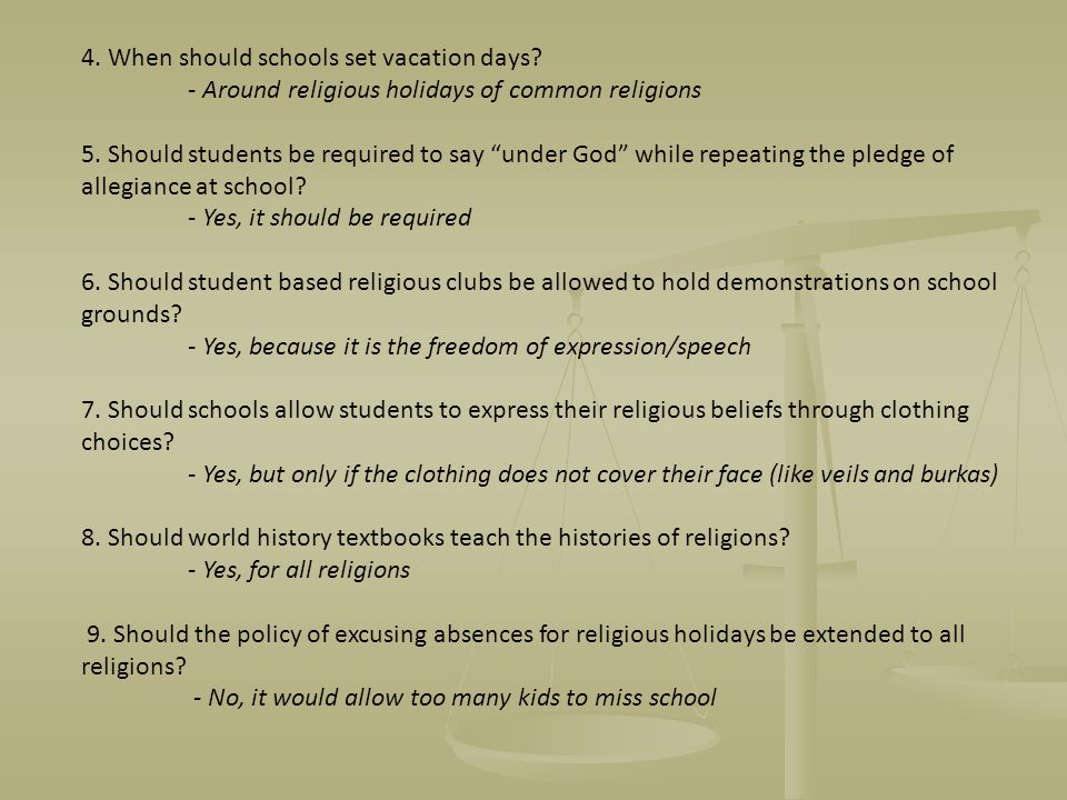 4. When should schools set vacation days. - Around religious holidays of common religions 5.