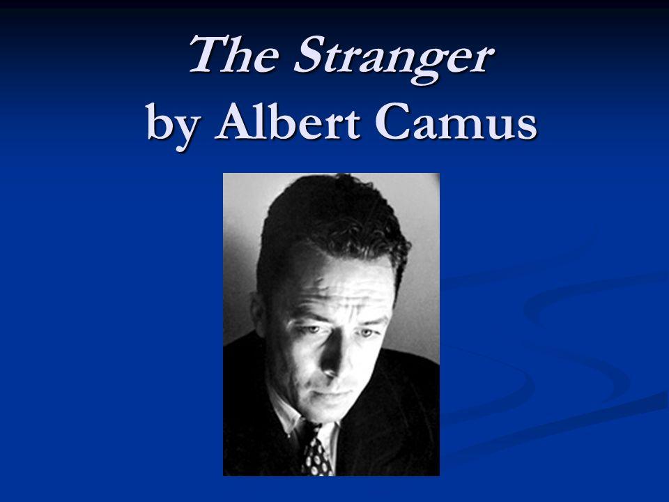 Albert Camus Born in French Algeria in 1913 Born in French Algeria in 1913 Algiers, the capital of Algeria is the setting for The Stranger Algiers, the capital of Algeria is the setting for The Stranger