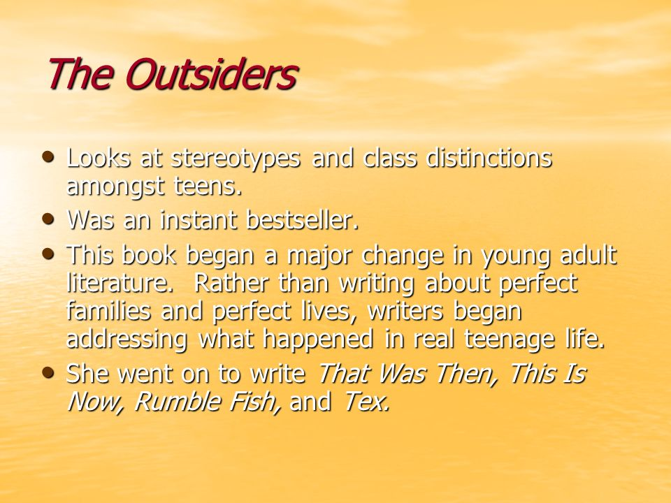 The Outsiders Looks at stereotypes and class distinctions amongst teens.