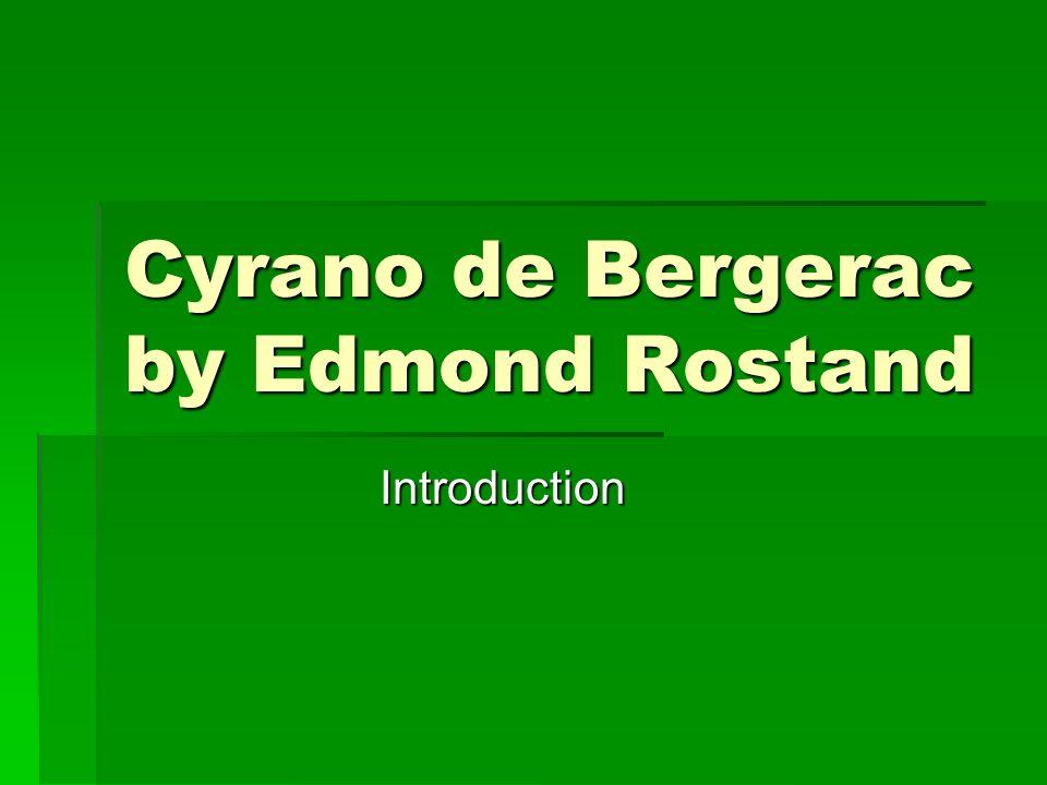Cyrano de Bergerac by Edmond Rostand Introduction