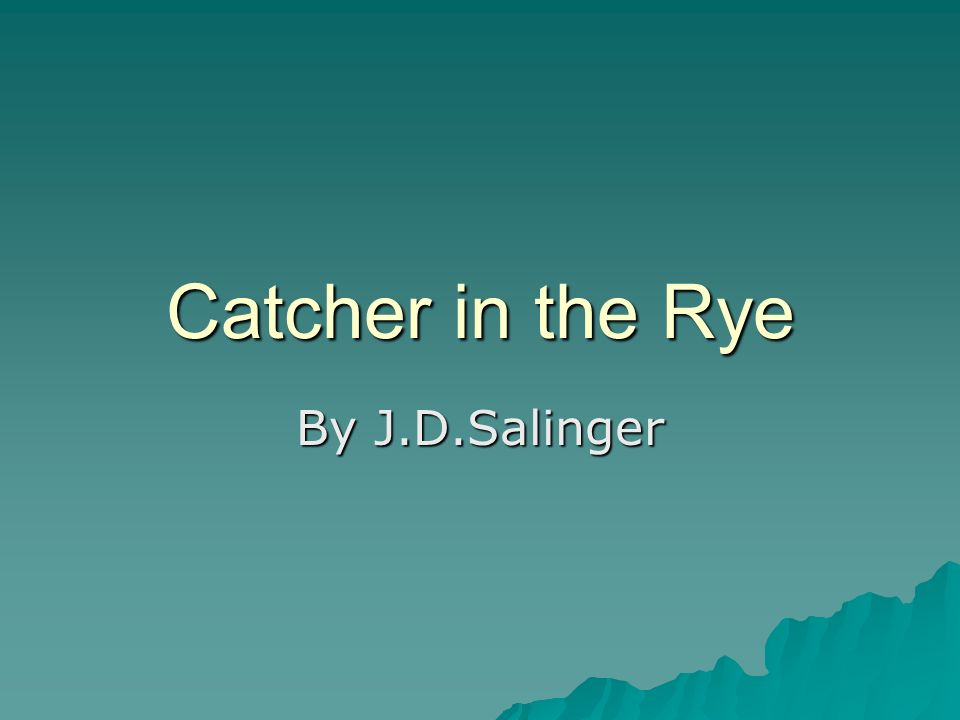 Catcher in the Rye By J.D.Salinger