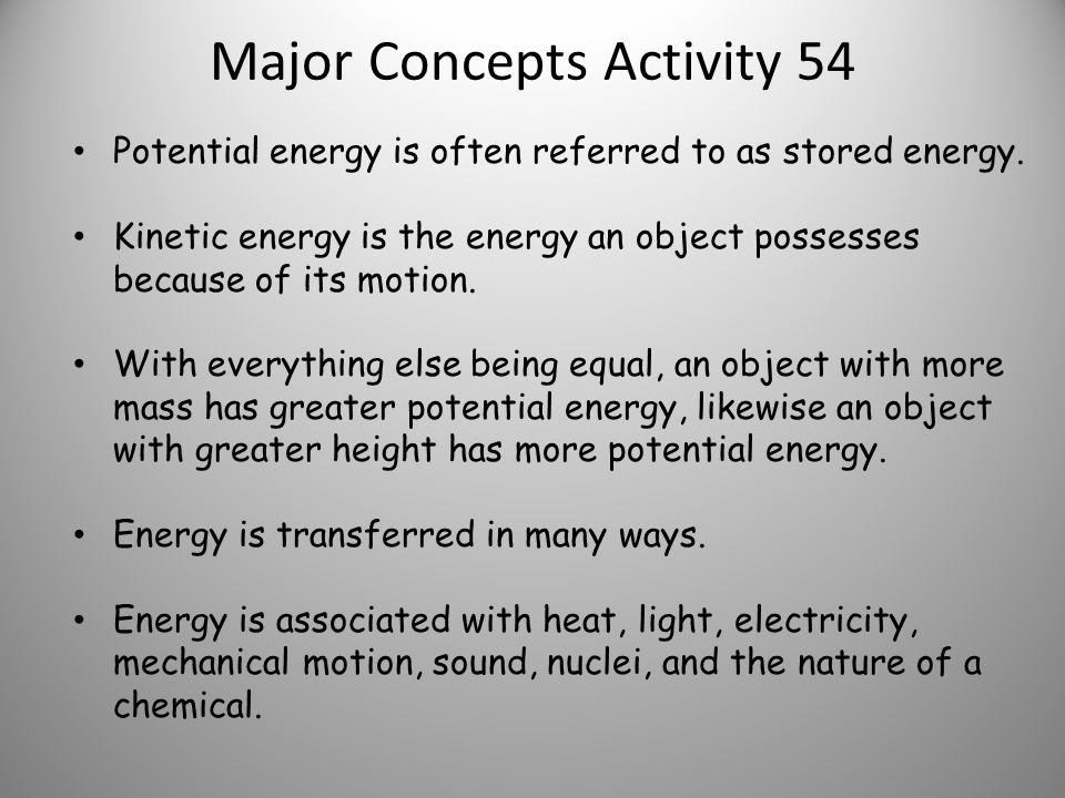Major Concepts Activity 54 Potential energy is often referred to as stored energy.
