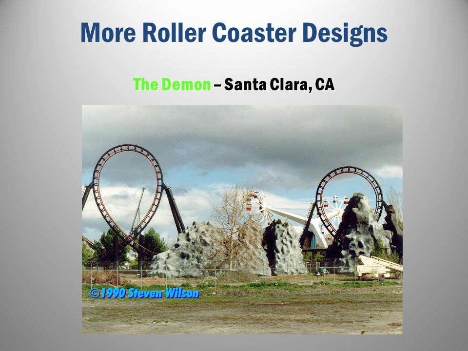 More Roller Coaster Designs The Demon – Santa Clara, CA