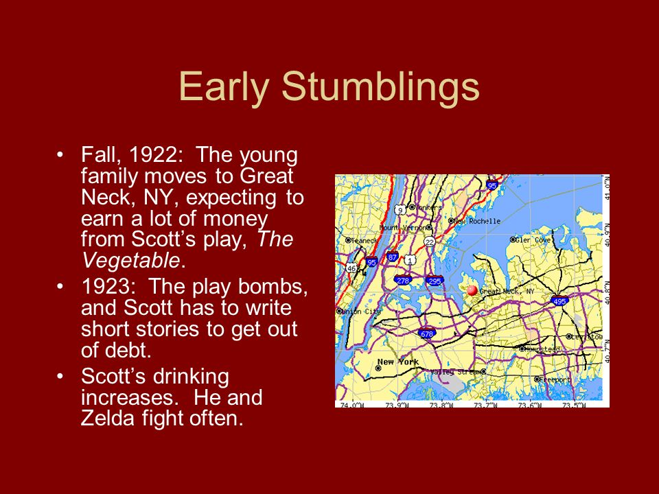 Early Stumblings Fall, 1922: The young family moves to Great Neck, NY, expecting to earn a lot of money from Scotts play, The Vegetable. 1923: The pla