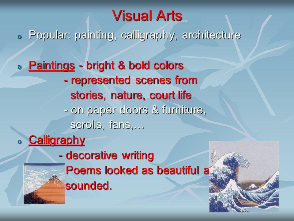 Visual Arts Popular: painting, calligraphy, architecture Popular: painting, calligraphy, architecture Paintings - bright & bold colors Paintings - bri