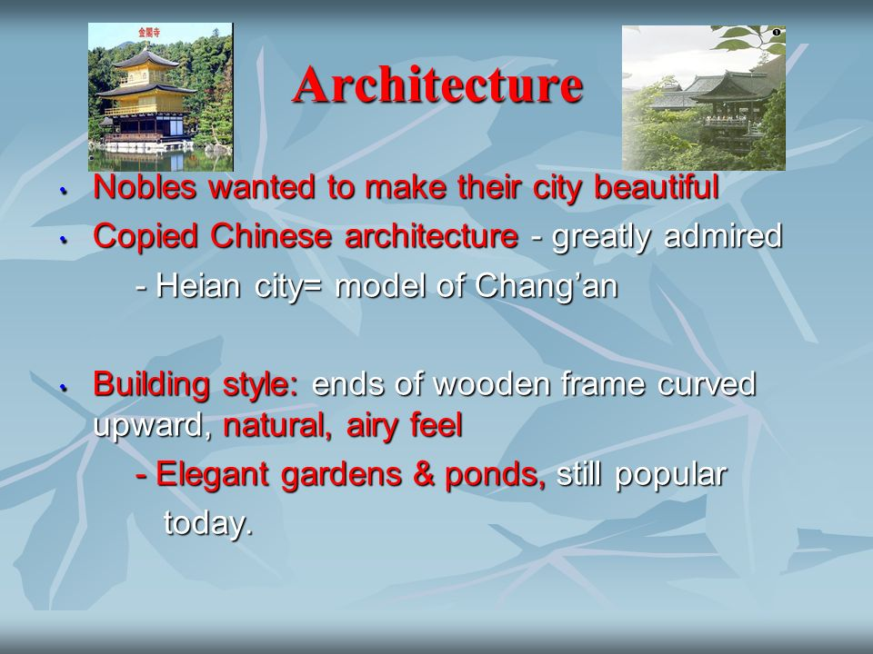Architecture Nobles wanted to make their city beautiful Nobles wanted to make their city beautiful Copied Chinese architecture - greatly admired Copie