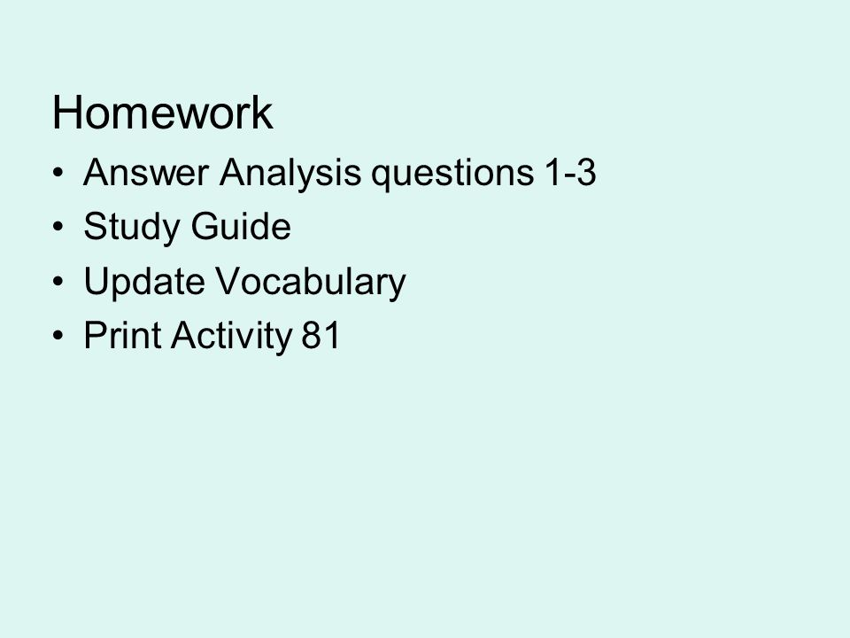 Homework Answer Analysis questions 1-3 Study Guide Update Vocabulary Print Activity 81