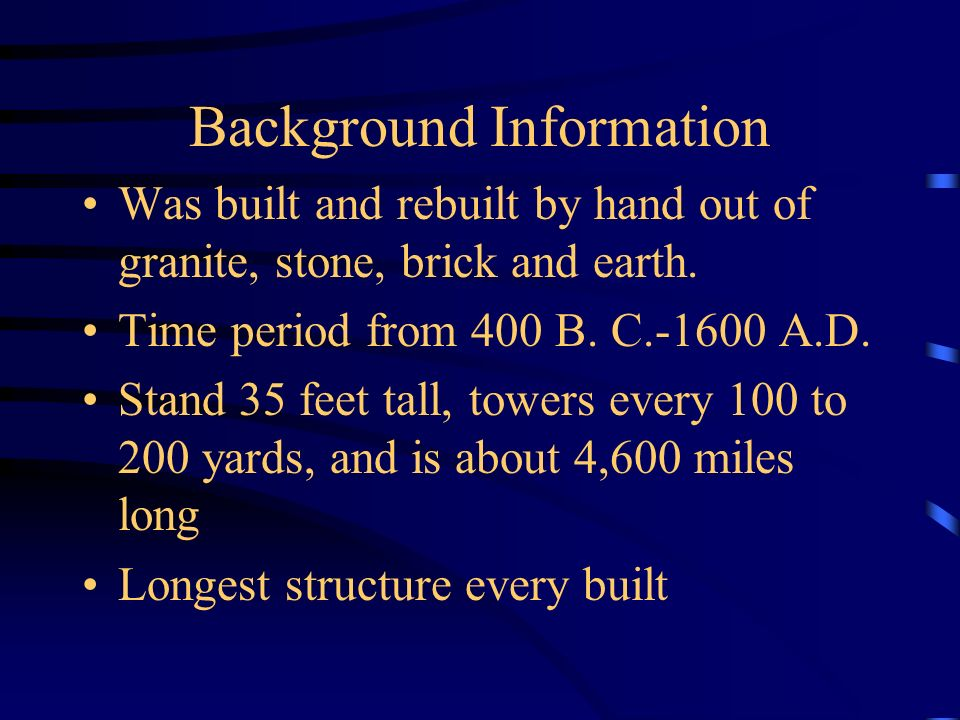 Background Information Was built and rebuilt by hand out of granite, stone, brick and earth. Time period from 400 B. C.-1600 A.D. Stand 35 feet tall,