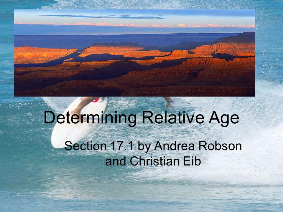 Determining Relative Age Section 17.1 by Andrea Robson and Christian Eib