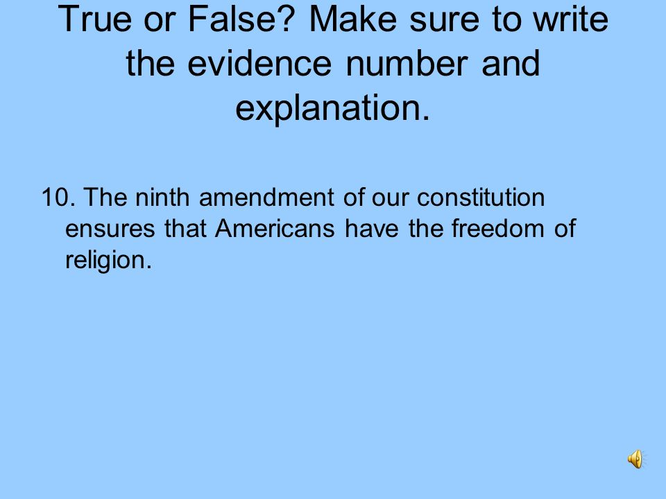 True or False? Make sure to write the evidence number and explanation. 9. Written by Alexander Hamilton and James Madison the federalist papers were e