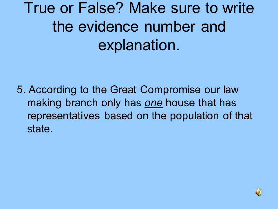 True or False? Make sure to write the evidence number and explanation. 4. As you know, Hamilton and Madison were authors of the Federalist papers. In