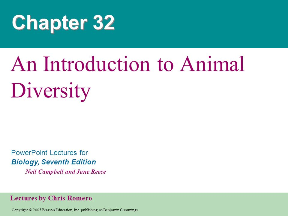 Copyright © 2005 Pearson Education, Inc. publishing as Benjamin Cummings PowerPoint Lectures for Biology, Seventh Edition Neil Campbell and Jane Reece