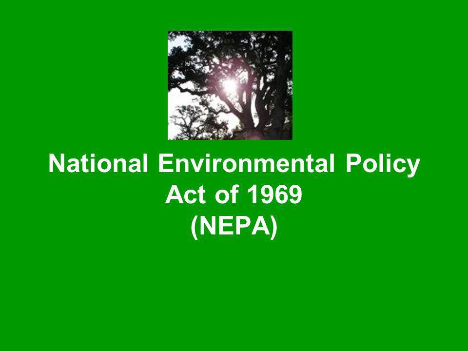 National Environmental Policy Act of 1969 (NEPA)