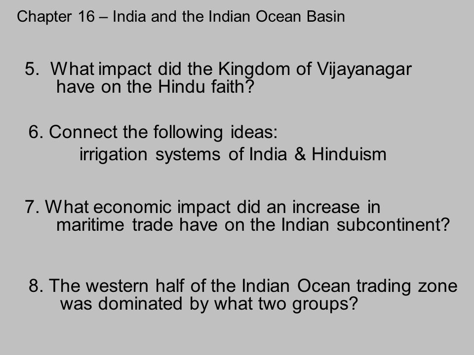 Chapter 16 – India and the Indian Ocean Basin 5. What impact did the Kingdom of Vijayanagar have on the Hindu faith? 6. Connect the following ideas: i