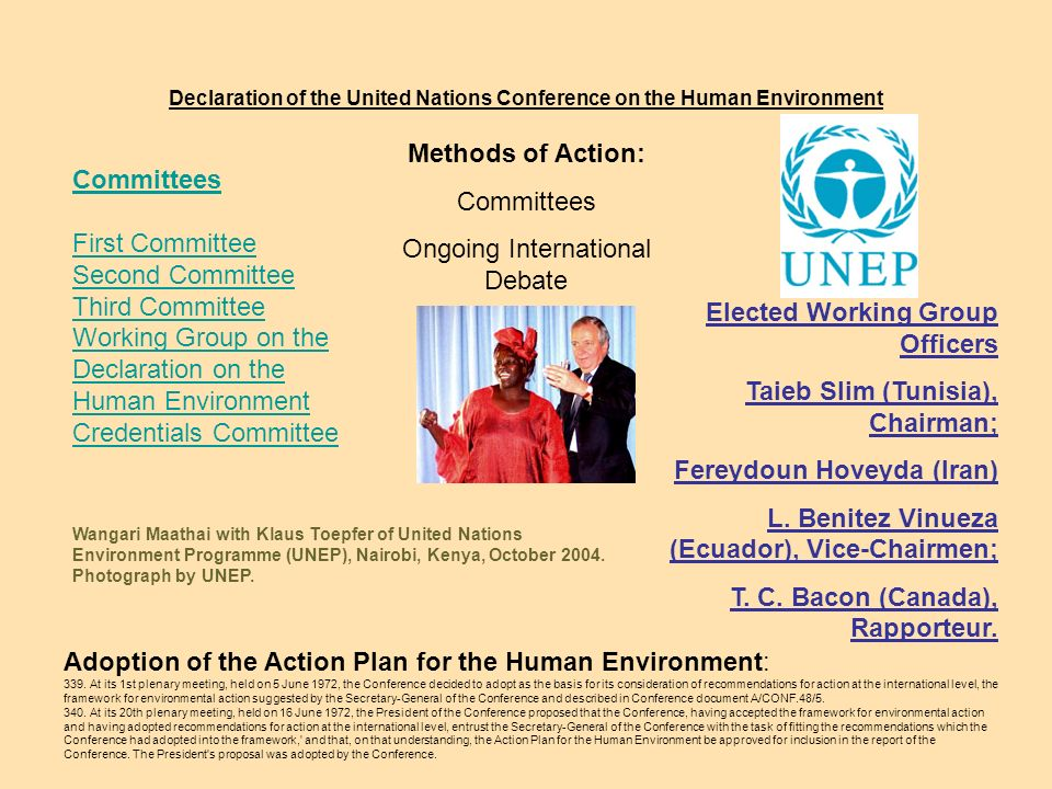 Declaration of the United Nations Conference on the Human Environment Methods of Action: Committees Ongoing International Debate Committees First Committee Second Committee Third Committee Working Group on the Declaration on the Human Environment Credentials Committee Adoption of the Action Plan for the Human Environment: 339.