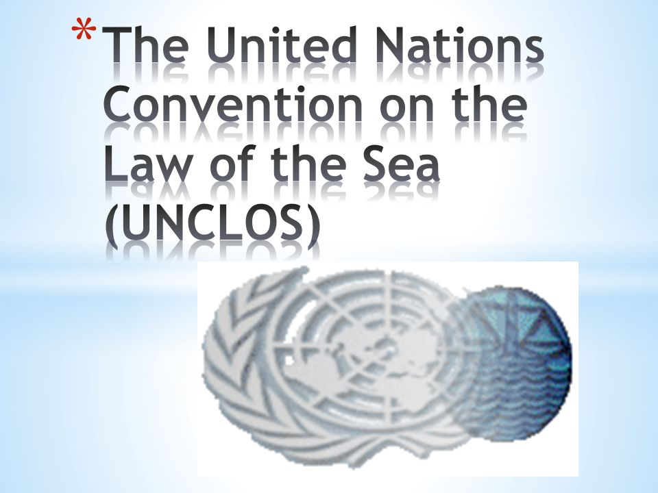Also called the Law of the Sea Convention or the Law of the Sea treaty, it is the international agreement that resulted from the third United Nations Conference on the Law of the Sea (UNCLOS III), which took place from 1973 through 1982 UNCLOS came into force in 1994 To date, 162 countries and the European Community have joined in the Convention.